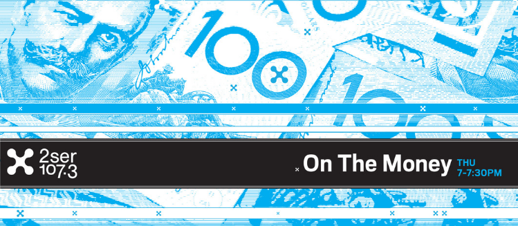 On the Money logo - blue & white images of AU$100 bank notes overlaid with '2SER' and 'On the Money' - white font on black.