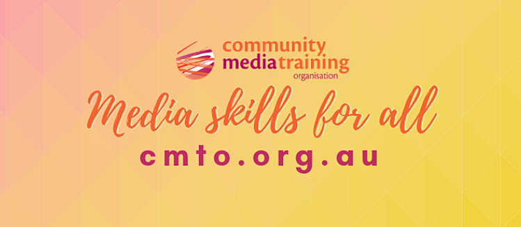 Community Media Training Organisation logo with copy in handwriting style 'Media Skills for all' and cmto.org.au. On pale orange background