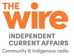 The Wire Independent Current Affairs, Community & Indigenous radio