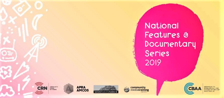 National Features Documentary Series. Features logos for the Community Radio Network, APRA AMCOS, Community Broadcasting Foundation, Community Media Training Organisationad the CBAA - Community Broadcasting Association of Australia